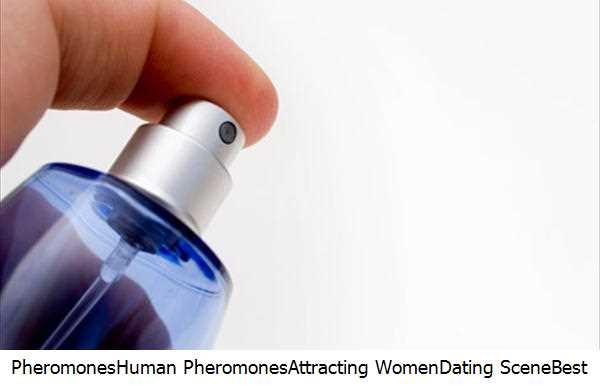 Pheromones,Human Pheromones,Attracting Women,Dating Scene,Best Pheromones