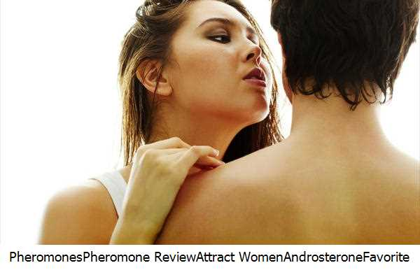 Pheromones,Pheromone Review,Attract Women,Androsterone,Favorite Perfume,Highly Effective,Unfair Advantage,Max Attraction,Seduction,Pheromone Scent,Primal Instinct