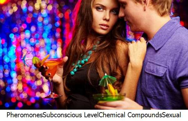 Pheromones,Subconscious Level,Chemical Compounds,Sexual Attraction